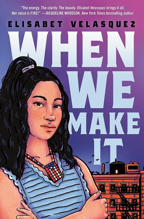 When We Make It by Elisabet Velasquez