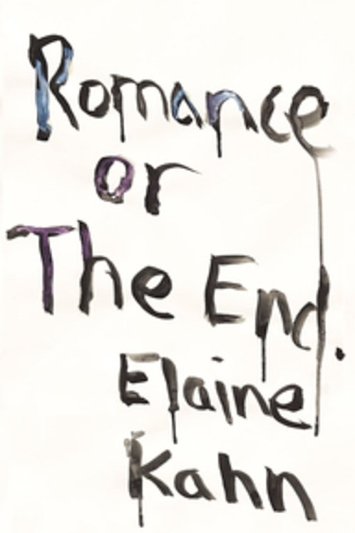 Romance or The End. by Elaine Kahn