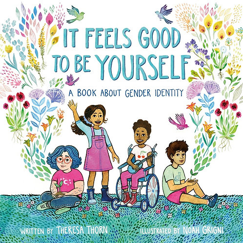 It Feels Good to Be Yourself by Theresa Thorn, Noah Grigni