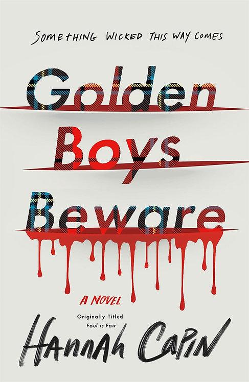 Golden Boys Beware by Hannah Capin