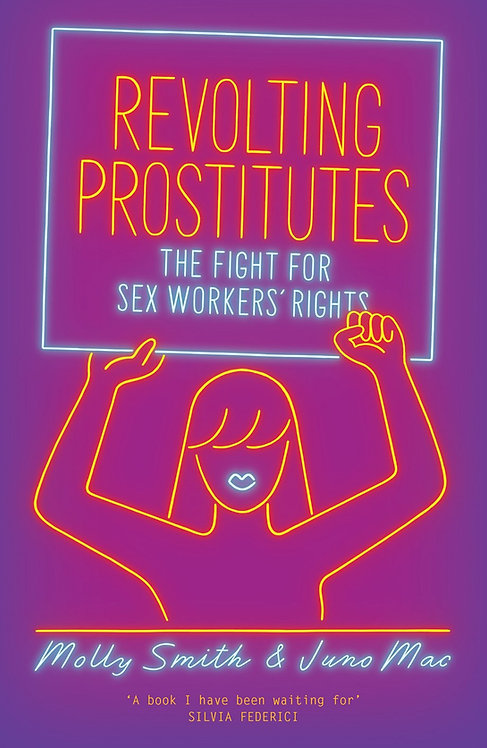 Revolting Prostitutes by Juno Mac, Molly Smith