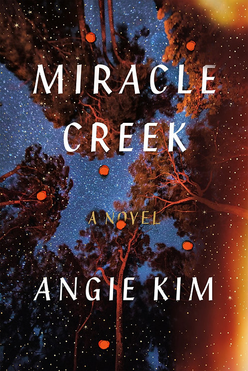 Miracle Creek: A Novel By Angie Kim