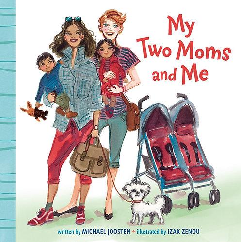 My Two Moms and Me by Michael Joosten, Izak Zenou