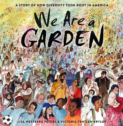 We Are a Garden by Lisa Westberg Peters, Victoria Tentler-Krylov