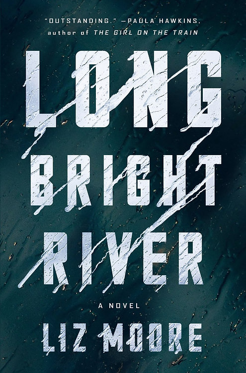 Long Bright River (Paperback) By Liz Moore