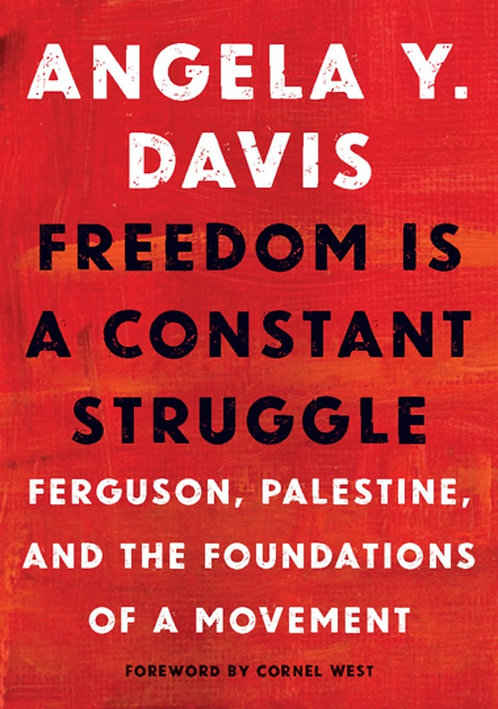 Freedom Is a Constant Struggle by Angela Y. Davis, Frank Barat, Cornel West