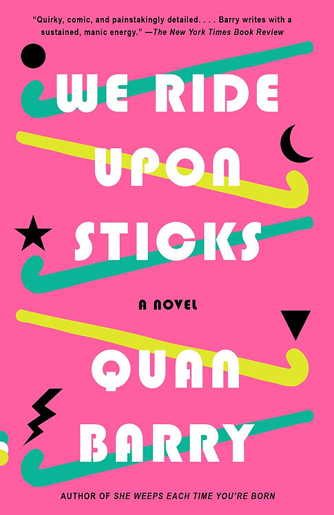 We Ride Upon Sticks (Paperback) by Quan Barry