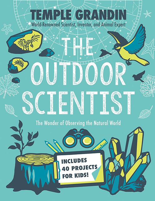 The Outdoor Scientist by Temple Grandin, P.h.D.