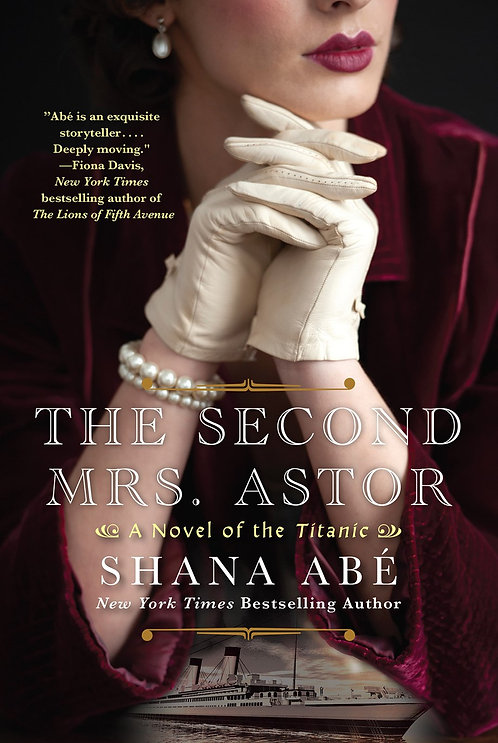 The Second Mrs. Astor by Shana Abe