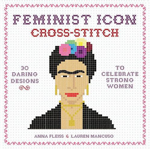 Feminist Icon Cross-Stitch by Anna Fleiss, Lauren Mancuso