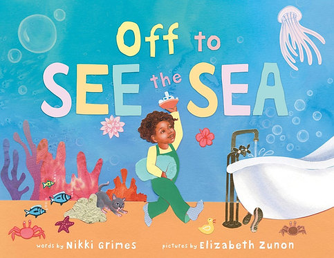 Off to See the Sea by Nikki Grimes, Elizabeth Zunon