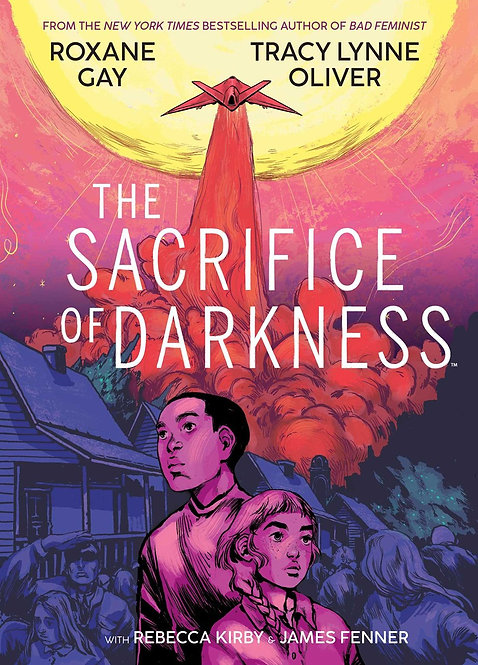 The Sacrifice of Darkness by Roxane Gay, Tracy Lynne Oliver