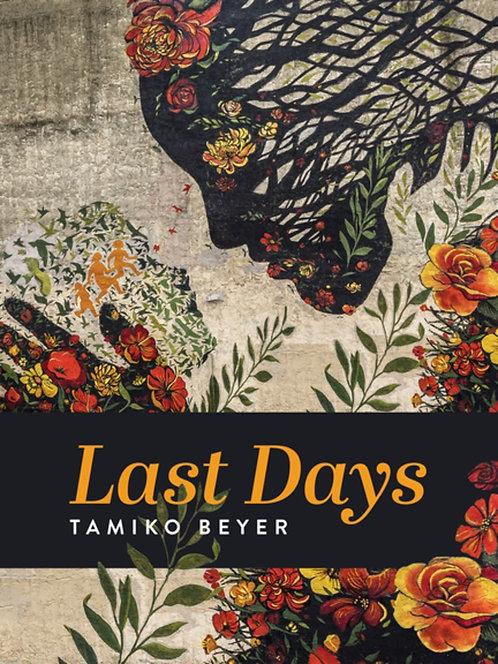 Last Days by Tamiko Beyer