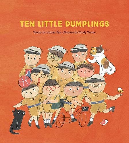 Ten Little Dumplings by Larissa Fan, Cindy Wume
