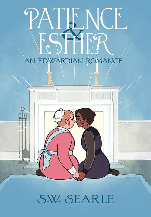 Patience & Esther: An Edwardian Romance by SW Searle