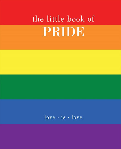 The Little Book of Pride: Love Is Love by Joanna Gray