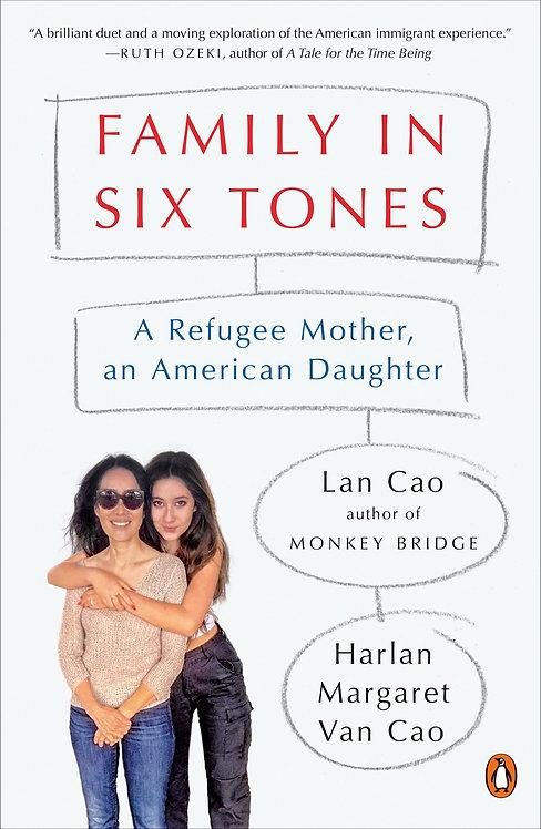 Family in Six Tones by Lan Cao, Harlan Margaret Van Cao