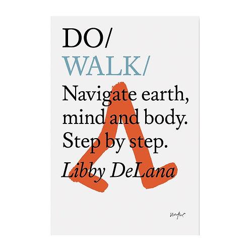 Do Walk by Libby DeLana