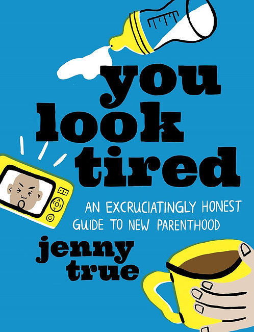 You Look Tired by Jenny True