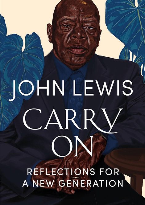 Carry On: Reflections for a New Generation  by John Lewis