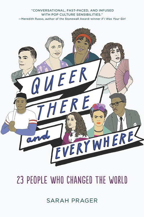 Queer, There & Everywhere by Sarah Prager