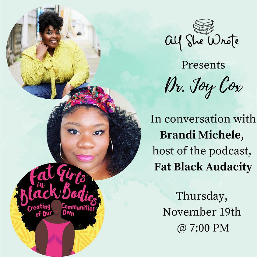 Dr. Joy Cox: Fat Girls in Black Bodies with Brandi Michele