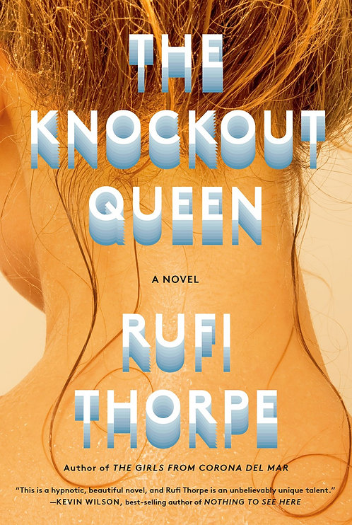 The Knockout Queen (Paperback) by Rufi Thorpe