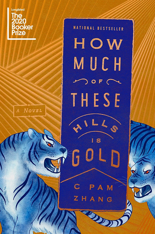 How Much of These Hills Is Gold (Paperback) by C Pam Zhang