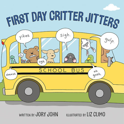 First Day Critter Jitters by Jory John, Liz Climo