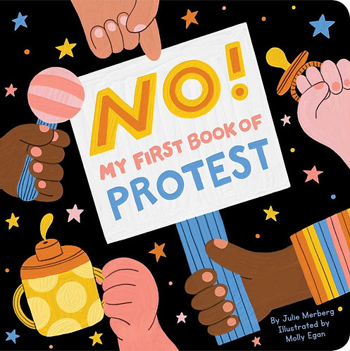 No! My First Book of Protest by Julie Merberg and Molly Egan