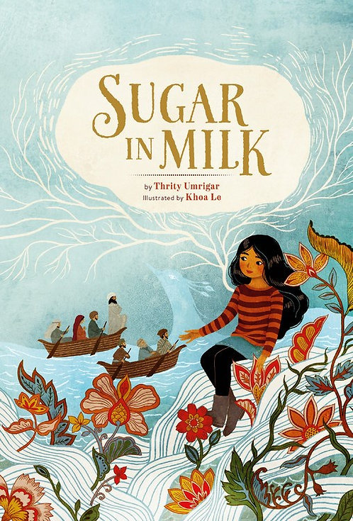 Sugar in Milk by Thrity Umrigar, Khoa Le