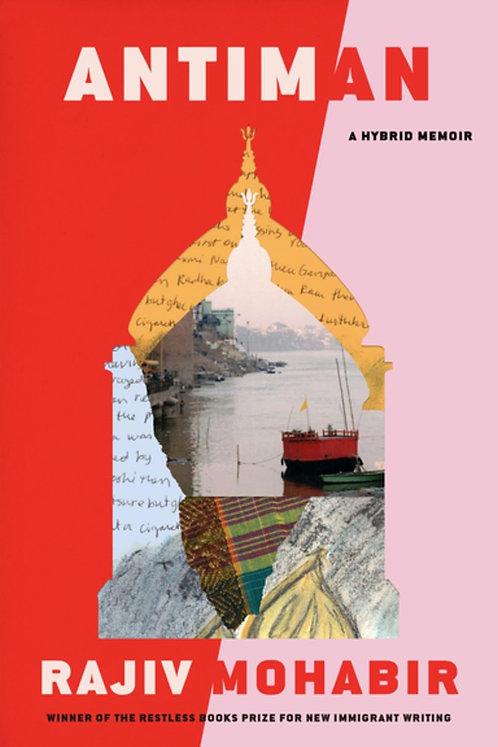 Antiman: A Hybrid Memoir by Rajiv Mohabir