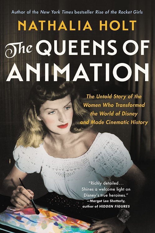 The Queens of Animation by Nathalia Holt