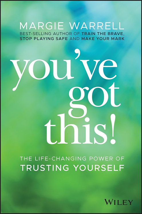 You've Got This!: The Life-changing Power of Trusting Yourself by Margie Warrell