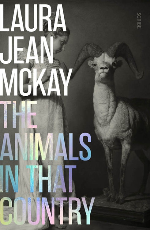 The Animals in That Country by Laura Jean McKay