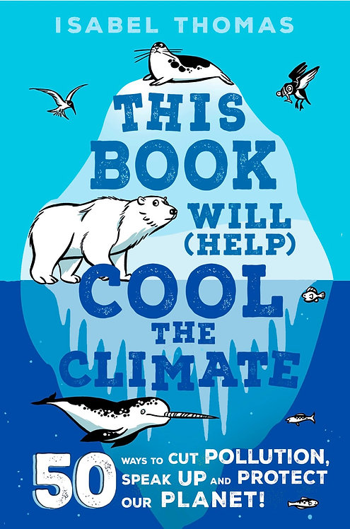 This Book Will (Help) Cool the Climate by Isabel Thomas, Alex Paterson
