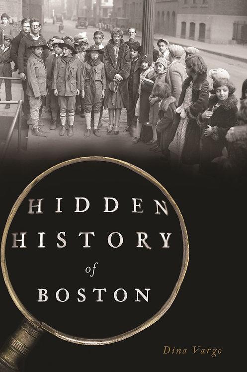 Hidden History of Boston by Dina Vargo