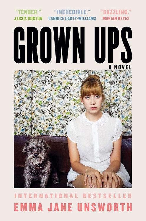 Grown Ups: A Novel by Emma Jane Unsworth