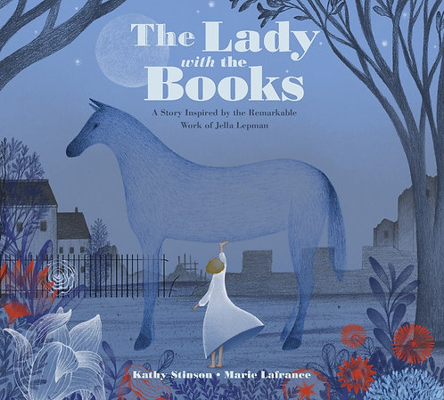 The Lady with the Books by Kathy Stinson, Marie Lafrance