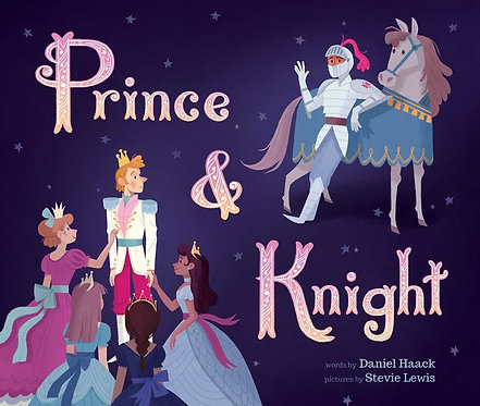Prince & Knight by Daniel Haack, Stevie Lewis