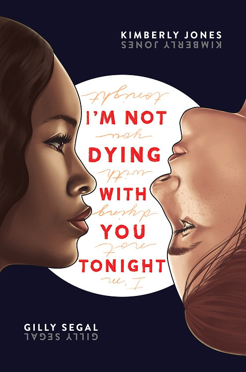 I'm Not Dying with You Tonight by Gilly Segal, Kimberly Jones