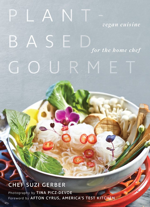 Plant-Based Gourmet by Suzannah Gerber, Tina Picz-Devoe