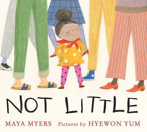 Not Little by Maya Myers, Hyewon Yum