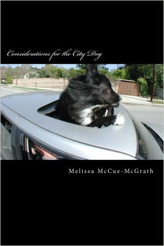 Considerations for the City Dog by Melissa McCue-McGrath, CPDT-KA