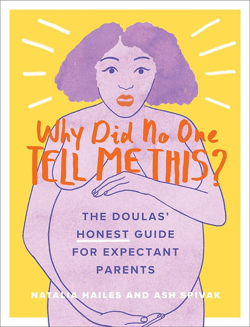 Why Did No One Tell Me This? by Natalia Hailes, Ash Spivak, Louise Reimer