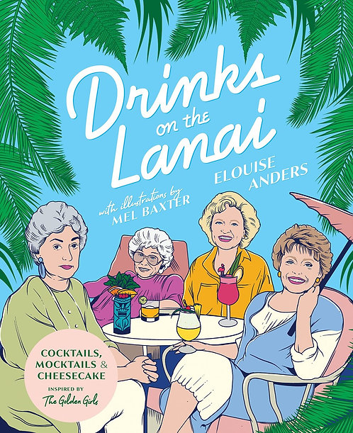 Drinks on the Lanai by Elouis Anders, Mel Baxter