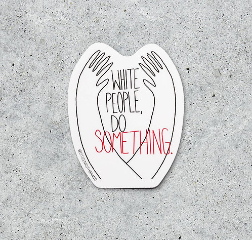White People Do Something Sticker by Citizen Ruth