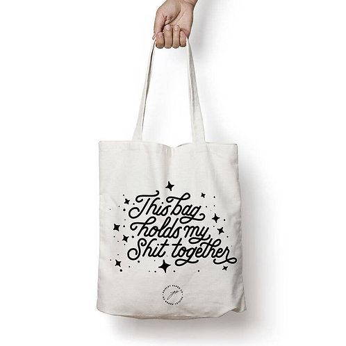 This Bag Holds My Sh*t Together Tote Bag