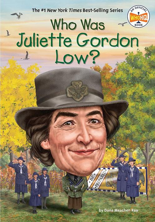 Who Was Juliette Gordon Low? by Dana Meachen Rau