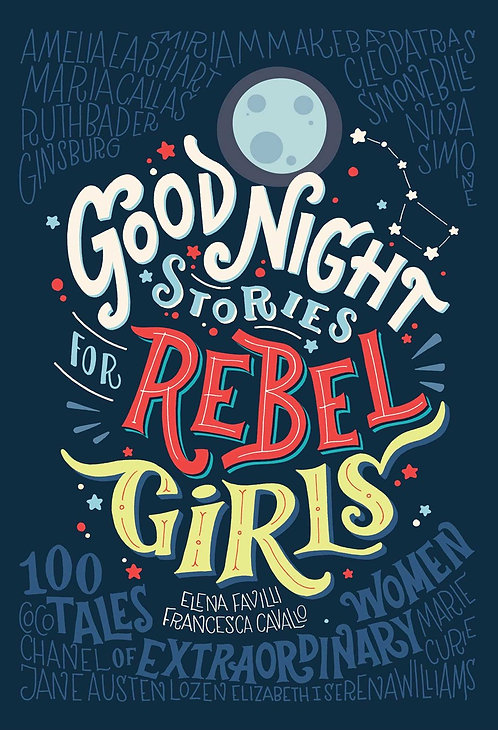 Good Night Stories for Rebel Girls (Vol.1) by Elena Favilli, Francesca Cavallo